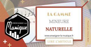 La Gamme Mineure Naturelle - Enseigner La Musique